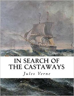 In Search of the Castaways: The Children of Captain Grant Jules Verne