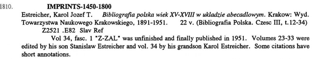 The entry for Estreicher's monumental bibliography of Polish publications.