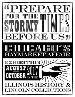 "Exhibit poster for ""Prepare for the Stormy Times Before Us"": Chicago's Haymarket Affair"