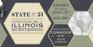 "Sign for ""State No. 21: Celebrating the Illinois Bicentennial"" exhibit"