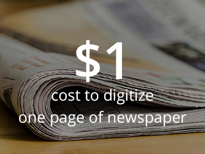 Newspaper digitization costs one dollar per page