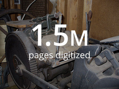 We have digitized 1.5 million pages of newsprint