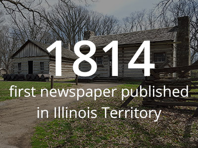 1814 was the year the first newspaper was published in the Illinois Territory