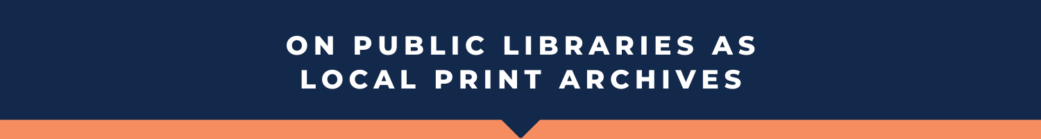 Heading Graphic: On Public Libraries as Local Print Archives