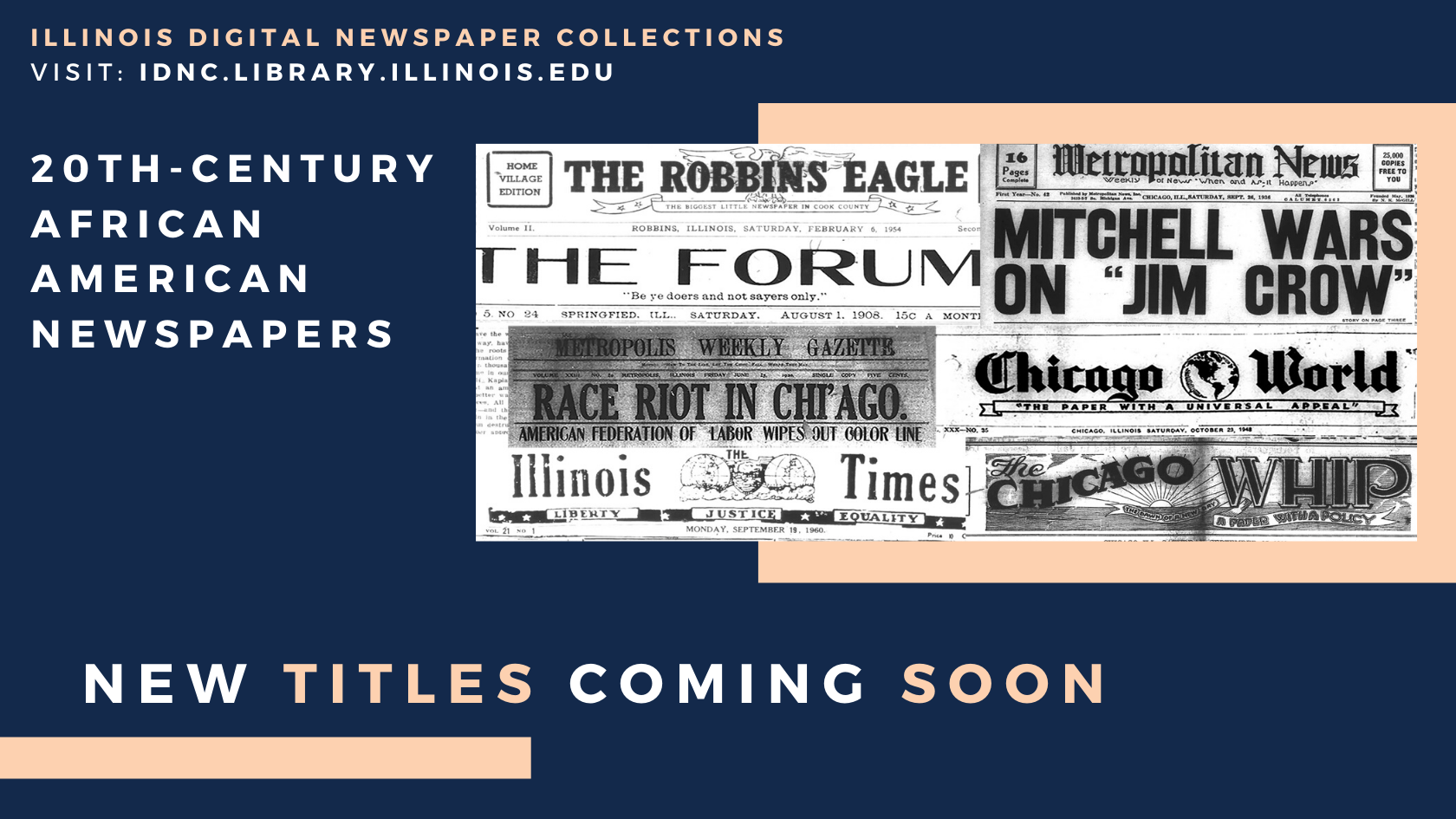 Graphic: Illinois Digital Newspaper Collections, Visit: IDNC.LIBRARY.ILLINOIS.EDU, 20th-Century African American Newspapers, New Titles Coming Soon