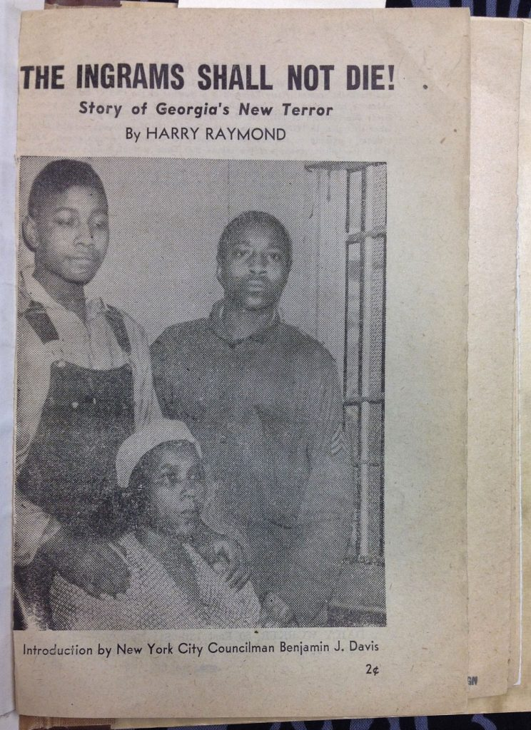 "The title page of a pamphlet that reads ""The Ingrams Shall Not Die! Story of Georgia's New Terror by Harry Raymond. Introduction by New York City Councilman Benjamin J. Davis."" It features a picture Rosa Lee Ingram sitting with two of her sons standing with hands on her shoulders."