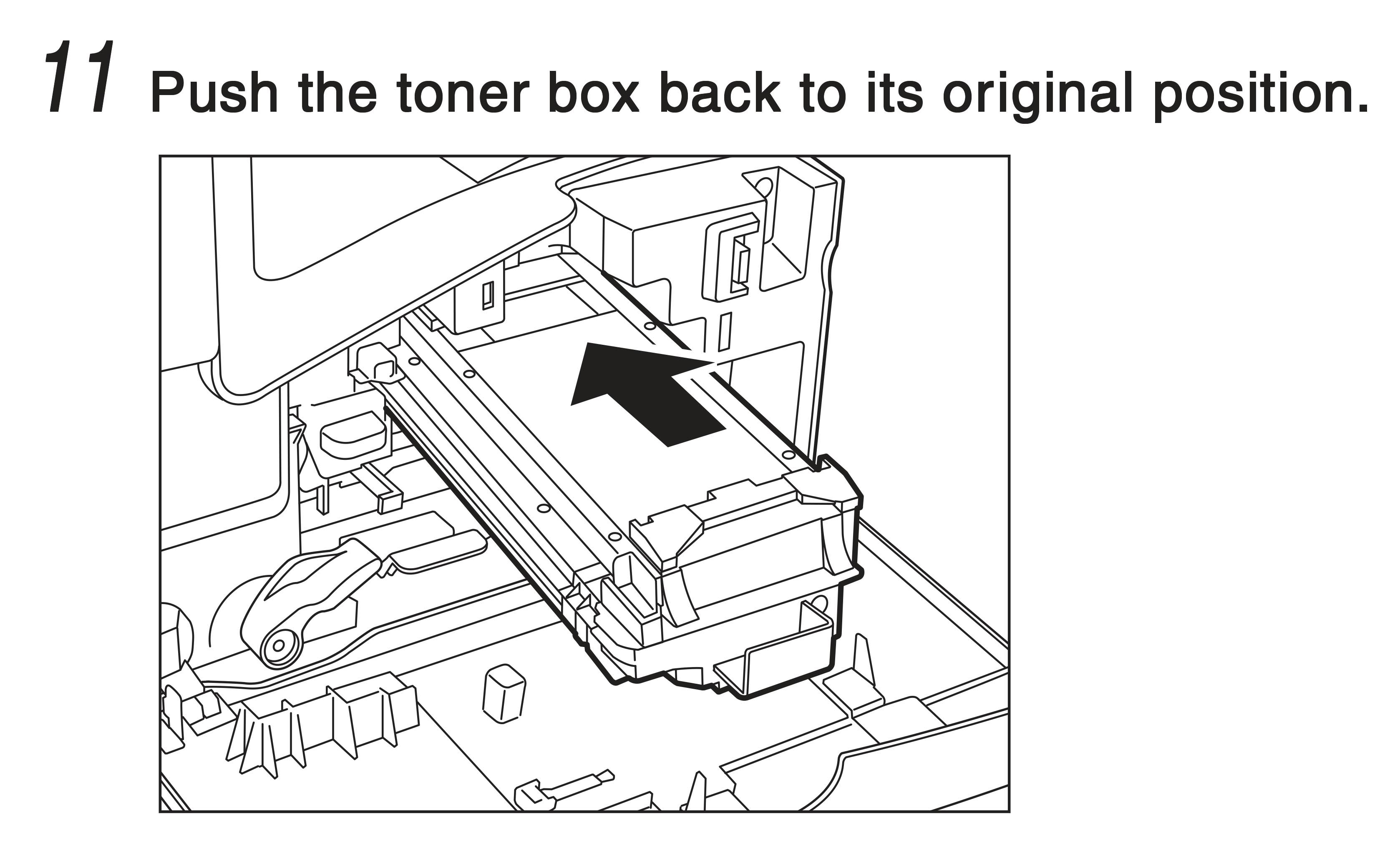 11. Push the toner box back to its original position.