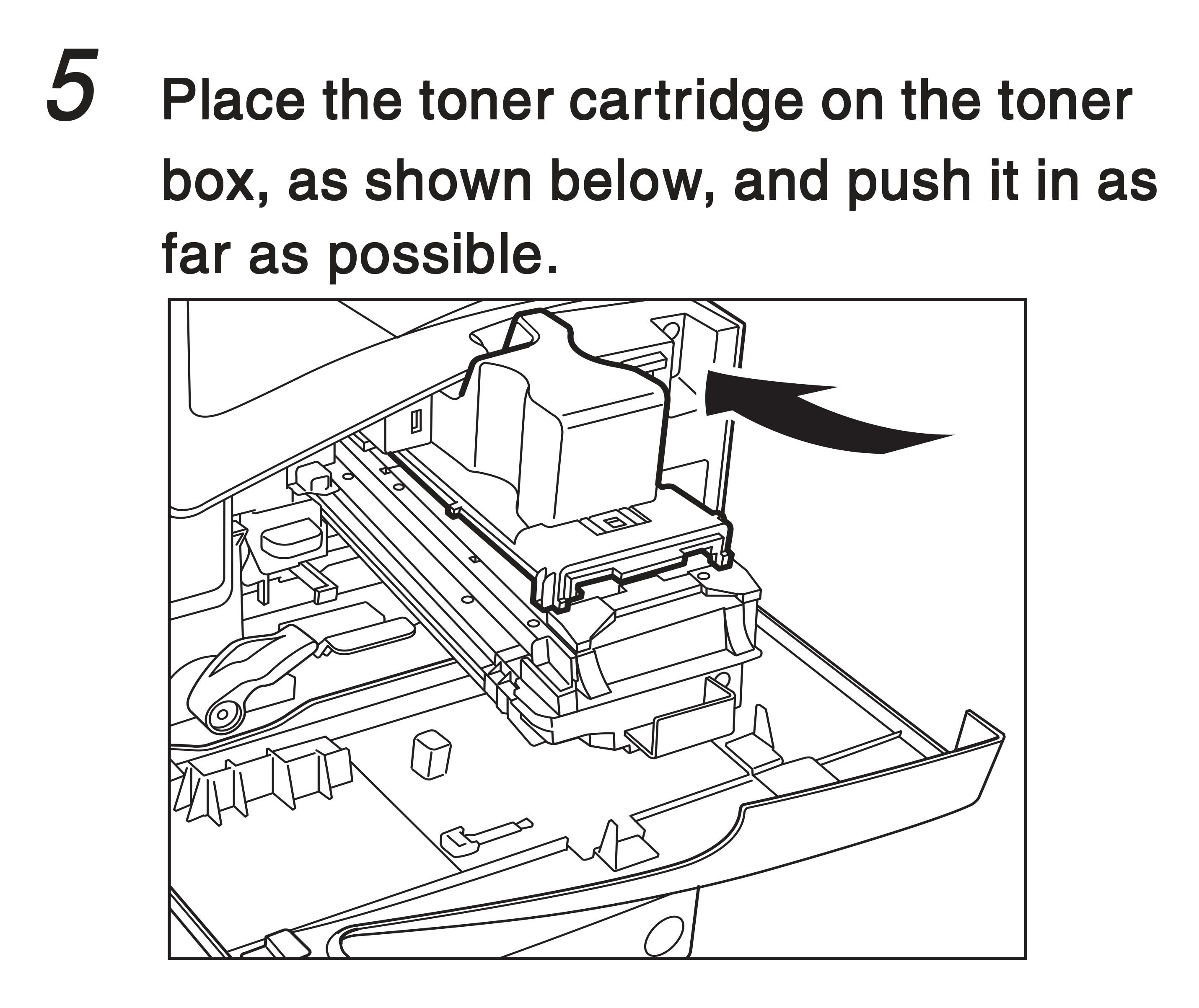 5. Place the toner cartridge on the toner box, as shown below, and push it in as far as possible.